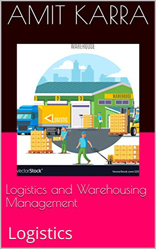 Amazon com: Logistics and Warehousing Management: Logistics eBook