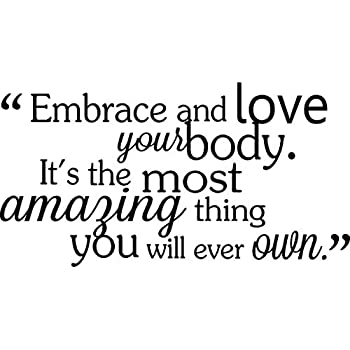 Embrace and love your body it\'s the most amazing thing you will ever own.  cute Wall Vinyl Decal Spa inspirational Quote Art Saying lettering ...