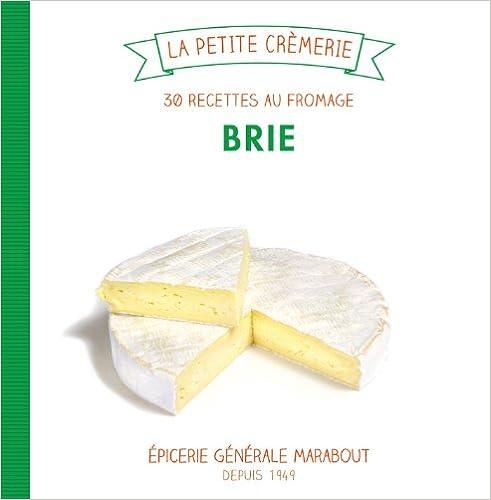 30 recettes culte au fromage brie