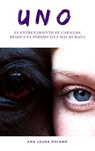 El entrenamiento de caballos desde una perspectiva más humana. (Spanish Edition