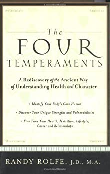 The Four Temperaments: A Rediscovery of the Ancient Way of Understanding Health and Character by [Rolfe, Randy]