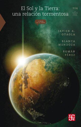 El Sol y la Tierra: una relación tormentosa de Javier Otaola, Blanca Mendoza, Román Pérez