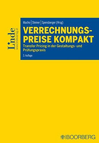 Verrechnungspreise kompakt: Transfer Pricing in der Gestaltungs- und Prüfungspraxis Taschenbuch – 31. August 2017 Roland Macho Gerhard Steiner Erich Spensberger Richard Boorberg Verlag