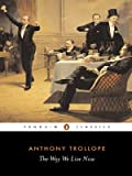 The Way We Live Now, Anthony Trollope, 0140433929