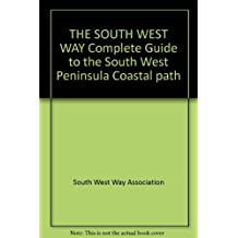 THE SOUTH WEST WAY Complete Guide to the South West Peninsula Coastal path