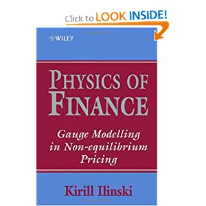 Physics of Finance: Gauge Modelling in Non-Equilibrium Pricing Kirill Ilinski