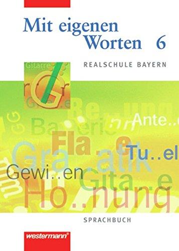 Mit eigenen Worten, Realschule Bayern, neue Rechtschreibung, 6. Jahrgangsstufe pdf epub