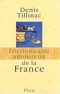 Dictionnaire amoureux de la France par Tillinac