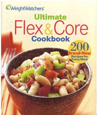 Weight Watchers Ultimate Flex   Core Cookbook  200 Brand New Recipes For Every Meal