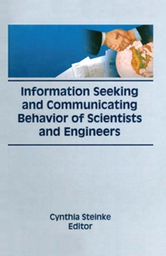 Information Seeking and Communicating Behavior of Scientists and Engineers (Science and Technology Libraries Series) Pdf