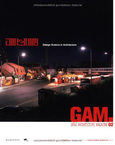 Read Online GAM.02 - Design Science in Architecture: Graz Architektur Magazin / Graz Architecture Magazine (Graz Architektur Magazin Graz Architecture Magazine) (German and English Edition) pdf epub