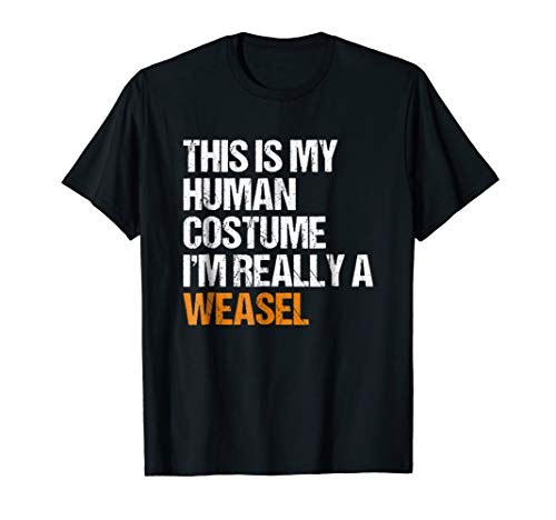 This Is My Human Costume Im Really A Weasel T-Shirt -