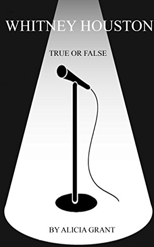 Whitney Houston True or False by [Grant, Alicia]