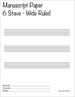 Manuscript Paper - 6 Stave Wide Ruled: Scholar Series Student ...
