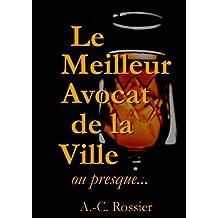 Le meilleur avocat de la ville, ou presque... (French Edition)