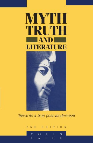 Myth, Truth and Literature: Towards a True Post-modernism