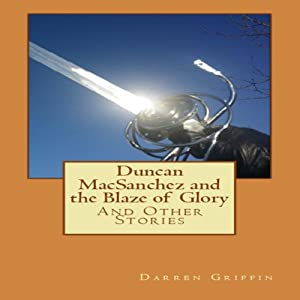 Duncan MacSanchez and the Blaze of Glory Audiobook