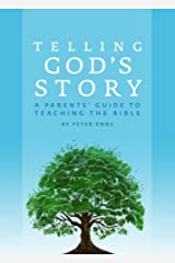 Telling God's Story: A Parents' Guide to Teaching the Bible (Telling God's Story) Paperback