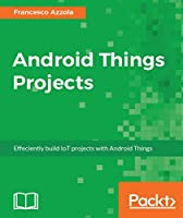 Android Things Projects Front Cover