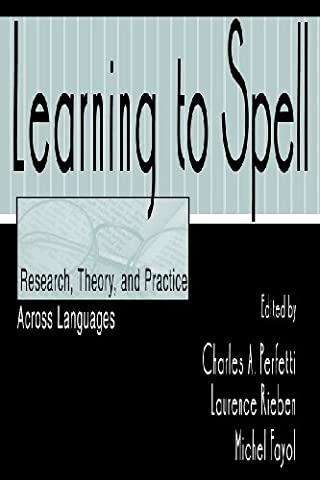 Learning to Spell: Research, Theory, and Practice Across Languages (Language Of Spells)