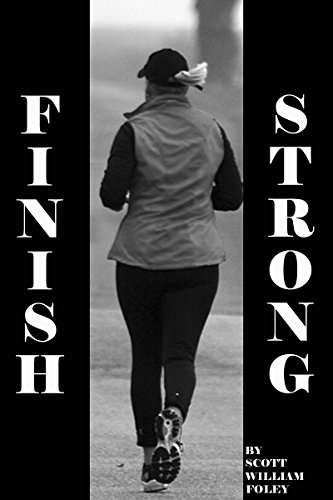 Finish Strong: A Short Story by [Foley, Scott William ]