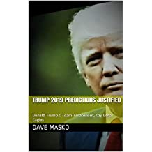 Trump 2019 Predictions Justified: Donald Trump's Team Treasonous, say Legal Eagles