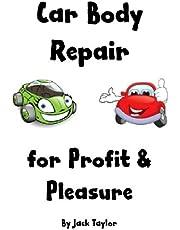 Car Body Repair for Profit & Pleasure