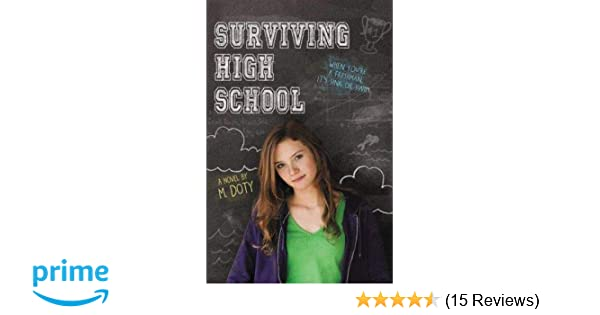 Surviving High School M Doty 9780316220156 Amazoncom Books