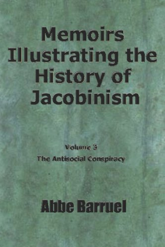 Read Online Memoirs Illustrating the History of Jacobinism: Vol. 3 PDF