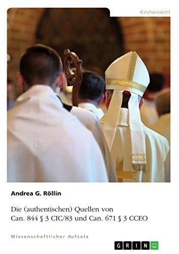Die (authentischen) Quellen von Can. 844 § 3 CIC/83 und Can. 671 § 3 CCEO (German Edition)