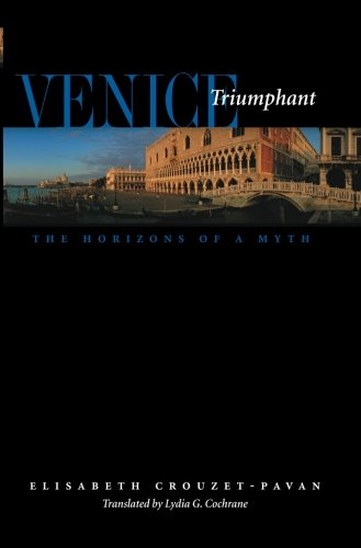 Venice Triumphant: The Horizons of a Myth