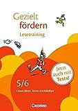 Gezielt fördern: 5./6. Schuljahr - Lesetraining: Lesen üben, Texte erschließen. Arbeitsheft mit Lösungen und Tests