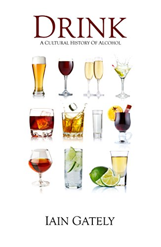 Drink: A Cultural History of Alcohol (English Edition)