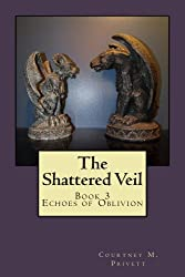 The Shattered Veil (Echoes of Oblivion Book 3)