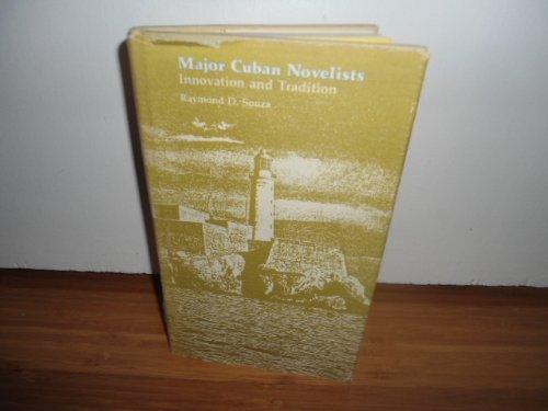 Major Cuban Novelists: Innovation and - Raymond De Souza