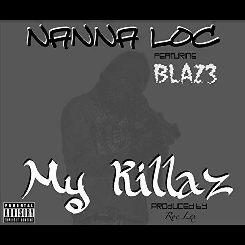 My Killaz (feat. Nanna Loc & Blaz3) - Blaz3 The