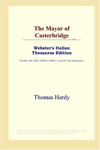 Download The Mayor of Casterbridge (Webster's Italian Thesaurus Edition) pdf epub