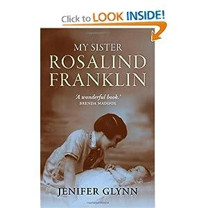 My Sister Rosalind Franklin: A Family Memoir Jenifer Glynn