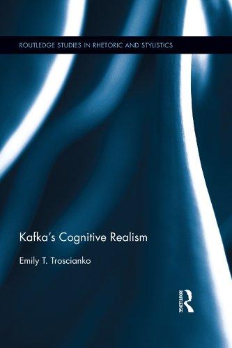 Kafka's Cognitive Realism (Routledge Studies in Rhetoric and Stylistics)
