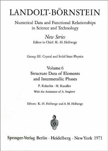 Structure Data of Elements and Intermetallic Phases / Strukturdaten Der Elemente Und Intermetallischen Phasen (Landolt-B