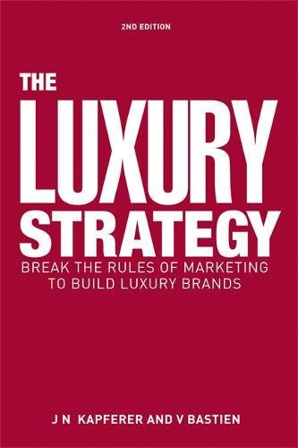 41kAvjId7eL - The Luxury Strategy: Break the Rules of Marketing to Build Luxury Brands
