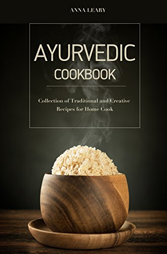 Ayurvedic cookbook collection of traditional and creative recipes ayurvedic cookbook collection of traditional and creative recipes for home cook by leary forumfinder Image collections