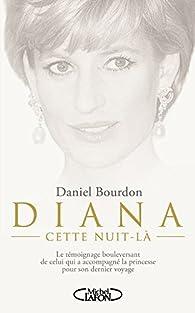 Diana : Cette nuit-là par Daniel Bourdon