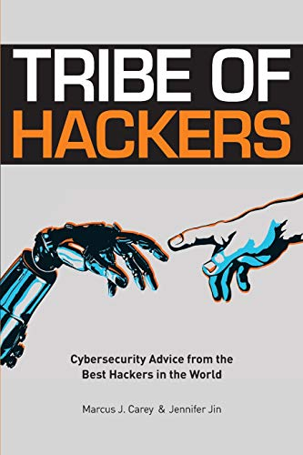 Tribe of Hackers: Cybersecurity Advice from the Best Hackers in the World (Best Rainforest In The World)
