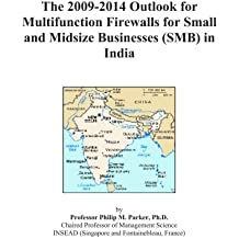 The 2009-2014 Outlook for Multifunction Firewalls for Small and Midsize Businesses (SMB) in India