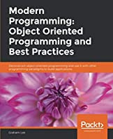 Modern Programming: Object Oriented Programming and Best Practices Front Cover