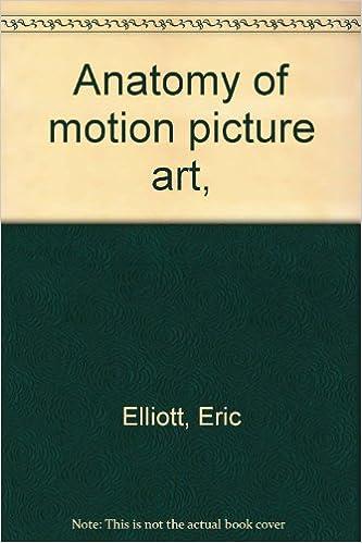 Anatomy Of Motion Picture Art Amazon Eric Elliott Books