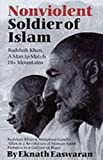img - for Nonviolent Soldier of Islam: Badshah Khan: A Man to Match His Mountains, 2nd Edition book / textbook / text book
