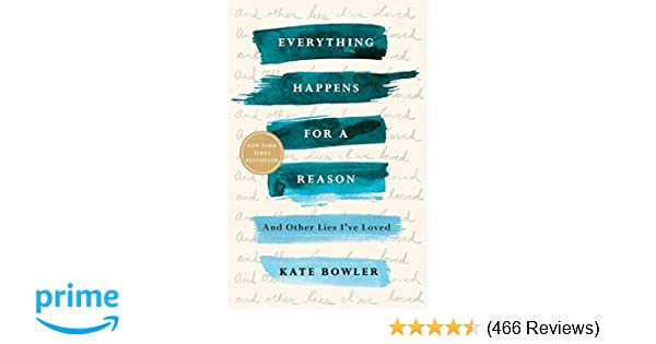 Everything Happens for a Reason: And Other Lies I've Loved: Kate