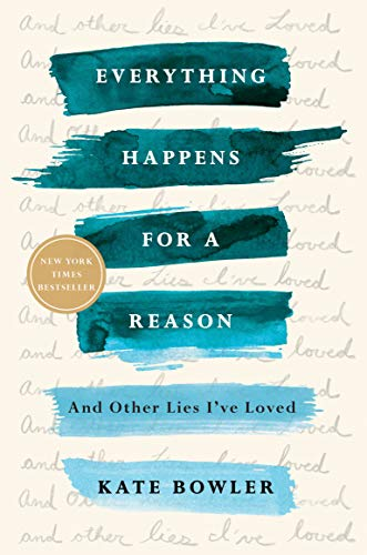(Everything Happens for a Reason: And Other Lies I've Loved)